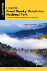 Hiking Great Smoky Mountains National Park: A Guide to the Park's Greatest Hiking Adventures (Regional Hiking) Cover Image