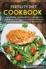 Fertility Cookbook: MEGA BUNDLE - 2 Manuscripts in 1 - 80+ Fertility friendly recipes including, roast, ice-cream, pie and casseroles for Cover Image