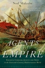 Agents of Empire: Knights, Corsairs, Jesuits, and Spies in the Sixteenth-Century Mediterranean World Cover Image