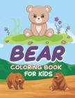 Bear Coloring Book for Kids: Bear Coloring Book, Kids Coloring Book, Yogi Bear Coloring Book, Care Bears Coloring Book, Great Care Bears Coloring B Cover Image