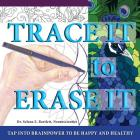 Trace It to Erase It: Tap Into Brainpower to Be Happy and Healthy Cover Image