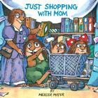Just Shopping With Mom (Little Critter) (Pictureback(R)) Cover Image