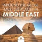 Around The Globe - Must See Places in the Middle East Cover Image