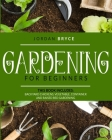 Gardening for beginners: This book includes: Backyard chickens, Vegetable, Raised Bed and Container Gardening Cover Image