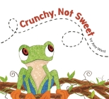 Crunchy, Not Sweet Cover Image