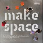 Make Space: How to Set the Stage for Creative Collaboration Cover Image