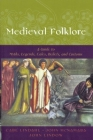 Medieval Folklore: A Guide to Myths, Legends, Tales, Beliefs, and Customs Cover Image