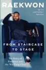 From Staircase to Stage: The Story of Raekwon and the Wu-Tang Clan Cover Image