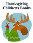 Thanksgiving Childrens Books: Christmas books for toddlers, kids and adults (Animal Kingdom #11) Cover Image
