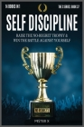 Self-Discipline: Raise the No-Regret Trophy and Win the Battle Against Yourself. Learn how Manipulate Your Mind for Be Always Motivated Cover Image