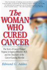 The Woman Who Cured Cancer: The Story of Cancer Pioneer Virginia Livingston-Wheeler, M.D., and the Discovery of the Cancer-Causing Microbe Cover Image