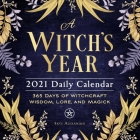 A Witch's Year 2021 Daily Calendar: 365 Days of Witchcraft Wisdom, Lore, and Magick Cover Image