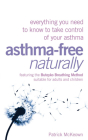 Asthma-Free Naturally: Everything You Need to Know to Take Control of Your Asthma Cover Image