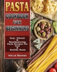Pasta Cookbook For Beginners Cover Image