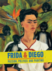 Frida & Diego: Passion, Politics and Painting Cover Image