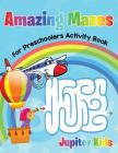 Amazing Mazes for Preschoolers Activity Book Cover Image