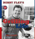 Bobby Flay's Grilling For Life: Bobby Flay's Grilling For Life Cover Image