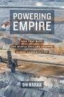 Powering Empire: How Coal Made the Middle East and Sparked Global Carbonization Cover Image