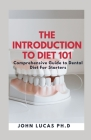The Introduction to Dental Diet 101: Comprehensive Guide to Dental Diet For Starters Cover Image