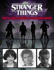 STRANGER THINGS Dots Line Spirals Coloring Book: TV Series Spiroglyphics Coloring Books For Adults - New kind of stress relief coloring book for adult Cover Image