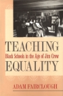 Teaching Equality: Black Schools in the Age of Jim Crow (Mercer University Lamar Memorial Lectures #43) Cover Image