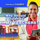 Why Should I Listen to My Teachers? Cover Image