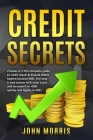 Credit Secrets: 2 books in 1: The Complete Guide to credit repair & dispute letters System (Section 609). The easy 6-step system to fi Cover Image