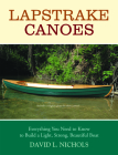 Lapstrake Canoes: Everything You Need to Know to Build a Light, Strong, Beautiful Boat Cover Image