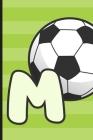 M: Soccer Monogram Letter M Initial Notebook - 6