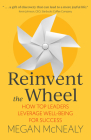 Reinvent the Wheel: How Top Leaders Leverage Well-Being for Success Cover Image