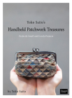 Yoko Saito's Handheld Patchwork Treasures: Perfectly Small and Lovely Projects Cover Image