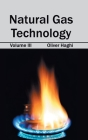 Natural Gas Technology: Volume III Cover Image