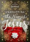 Unwrapping the Names of Jesus: An Advent Devotional Cover Image