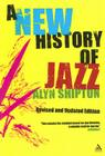 A New History of Jazz: Revised and Updated Edition Cover Image