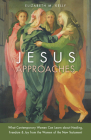 Jesus Approaches: What Contemporary Women Can Learn about Healing, Freedom & Joy from the Women of the New Testament Cover Image