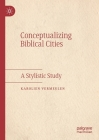 Conceptualizing Biblical Cities: A Stylistic Study Cover Image