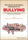 The Wiley Blackwell Handbook of Bullying: A Comprehensive and International Review of Research and Intervention Cover Image