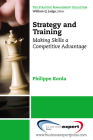 Strategy and Training: Making Skills a Competitive Advantage (Strategic Management) Cover Image