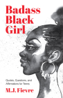 Badass Black Girl: Questions, Quotes, and Affirmations for Teens (Teen and YA Self-Esteem, for Readers of All Boys Aren´t Blue) Cover Image