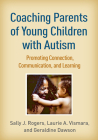 Coaching Parents of Young Children with Autism: Promoting Connection, Communication, and Learning Cover Image