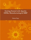 Getting Started with Apache OFBiz Manufacturing & MRP Cover Image