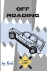 Off Roading Log Book Extreme Sport: Back Roads Adventure - Hitting The Trails - Desert Byways - Notebook Racing - Vehicle Engineering- Optimal Format Cover Image