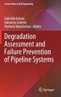 Degradation Assessment and Failure Prevention of Pipeline Systems (Lecture Notes in Civil Engineering #102) Cover Image