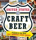 The United States Of Craft Beer: A Guide to the Best Craft Breweries Across America Cover Image