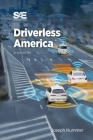 Driverless America: What Will Happen When Most of Us Choose Automated Vehicles Cover Image