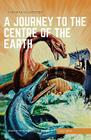 A Journey to the Centre of the Earth (Classics Illustrated) Cover Image