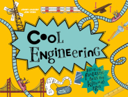 Cool Engineering: 50 Fantastic Facts for Kids of All Ages Cover Image