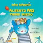 Alberto No Tiene Miedo (Albert Is Not Scared): Palabras de Posición (Direction Words) Cover Image