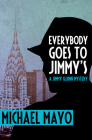 Everybody Goes to Jimmy's: A Suspense Novel (Jimmy Quinn Mysteries #2) Cover Image