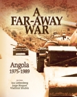 A Far-Away War: Angola, 1975-1989 Cover Image
